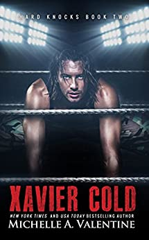 Xavier Cold (Hard Knocks Book Two) (Hard Knocks Book Series 2) by [Valentine, Michelle A.]