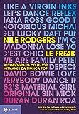 Le Freak. Autobiografia do Maior Hitmaker da Música Pop