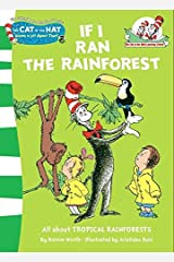 If I Ran the Rain Forest: All about TROPICAL RAINFORESTS: Book 9 Paperback