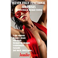 Eleven Fully Functional Surprises: A Collection of Shemale Erotica