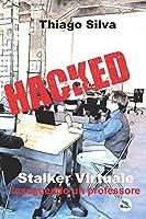 Stalker Virtuale: Inseguendo un professore