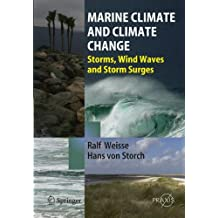 Marine Climate and Climate Change: Storms, Wind Waves and Storm Surges: Ocean Waves, Storms and Surges in the Perspective of Climate Change