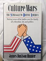 Culture Wars: The Struggle To Define America