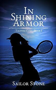 In Shining Armor: Talitha Cumi by [Stone, Sailor]
