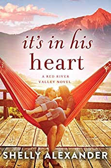 It's In His Heart (A Red River Valley Novel Book 1) by [Alexander, Shelly]