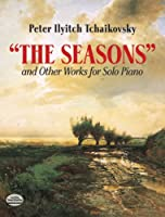 "Tchaikovsky: The Seasons"" and Other Works for Solo Piano"
