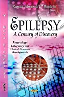 Epilepsy: A Century of Discovery (Neurology - Laboratory and Clinical Research Developments)