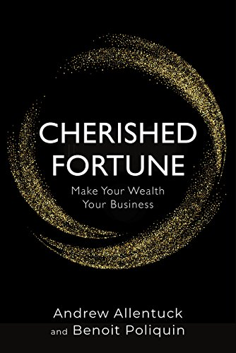 Cherished Fortune: Make Your Wealth Your Business