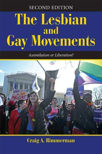 Download The Lesbian and Gay Movements: Assimilation or Liberation? (Dilemmas in American Politics) 0813348498