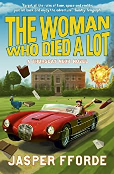 The Woman Who Died a Lot: Thursday Next Book 7 by [Fforde, Jasper]