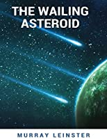 The Wailing Asteroid: Published In: 1960