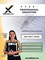 FTCE Professional Education Teacher Certification Test Prep Study Guide (XAM FTCE)