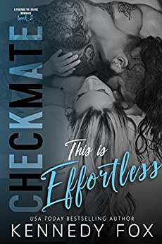 Checkmate: This is Effortless (Drew & Courtney, #2) (Checkmate Duet Series Book 4) by [Fox, Kennedy]