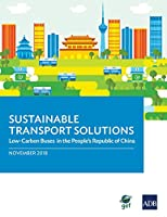 Sustainable Transport Solutions: Low Carbon Buses in the People's Republic of China