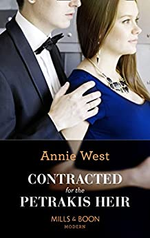 [West, Annie]のContracted For The Petrakis Heir (Mills & Boon Modern) (One Night With Consequences, Book 39) (English Edition)