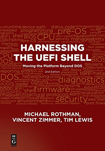 Download Harnessing the Uefi Shell: Moving The Platform Beyond Dos, Second Edition 1501514806
