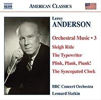 ルロイ・アンダーソン:管弦楽作品集 第3集