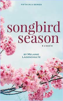 Songbird Season: a novel (Book 5) by [Lageschulte, Melanie]