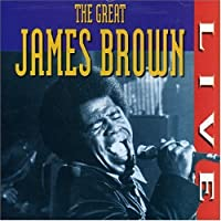The Great James Brown Live by James Brown