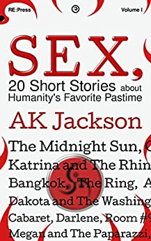 Sex (Sex, Drugs and Rock n Roll Book 1) by [Jackson, A.K.]
