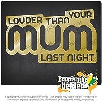 あなたのお母さんよりも大きく Louder than your Mom 19cm x 10cm 15色 - ネオン+クロム! ステッカービニールオートバイ