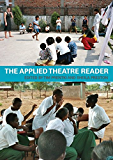 The Applied Theatre Reader (English Edition)