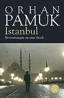 Istanbul: Erinnerungen an eine Stadt