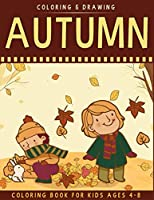 Autumn Coloring Book For Kids Ages 4-8: A Collection of Fun & Cute Autumn Coloring Pages For Kids Ages 4-8 - Autumn Drawing Book For Kids - Autumn Gift For Children