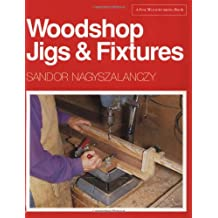 Woodshop Jigs and Fixtures Pb