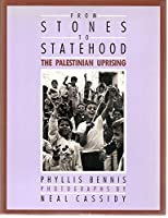 From Stones to Statehood: The Palestinian Uprising
