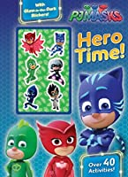 Pj Masks Hero Time!: Over 40 Activities! With Glow-in-the-dark Stickers!