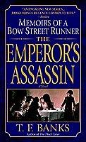 The Emperor's Assassin: Memoirs of a Bow Street Runner