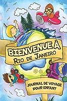 Bienvenue à Rio de Janeiro Journal de Voyage Pour Enfants: 6x9 Journaux de voyage pour enfant I Calepin à compléter et à dessiner I Cadeau parfait pour le voyage des enfants