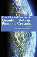 Principles and Practices in Quantum Dots in Photonic Crystals