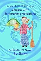 Chicken Girl's Summertime Adventures: A Fun-Packed Christian Children's Novel (The Adventures of Chicken Girl)