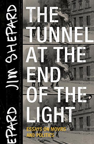 Download The Tunnel at the End of the Light: Essays on Movies and Politics 1941040721