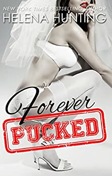Forever Pucked (The PUCKED Series Book 4) by [Hunting, Helena]