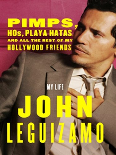 Pimps, Hos, Playa Hatas, and All the Rest of My Hollywood Friends: My Life (English Edition)