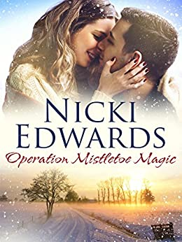 Operation Mistletoe Magic: An Escape to the Country Novella by [Edwards, Nicki]