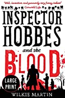 Inspector Hobbes and the Blood: (Unhuman II) Comedy Crime Fantasy - Large Print