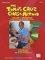 The Tomas Cruz Conga Method: Beginning, Conga Technique As Taught in Cuba