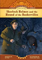 Sherlock Holmes and the Hound of Baskervilles (Calico Illustrated Classics)