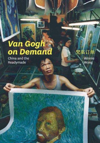 Van Gogh on Demand: China and the Readymade (English Edition)