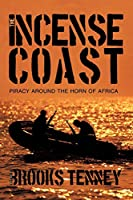 The Incense Coast: Piracy Around the Horn of Africa