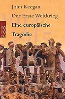 Der Erste Weltkrieg: Eine europaeische Tragoedie