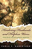 Hindering Husbands and Helpless Wives