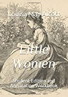 Little Women: Student Edition and Annotation Workbook