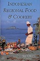 Indonesian Regional Food & Cookery