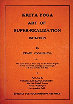 Kriya Yoga by Swami Yogananda (1930): Art of Super-Realization by [Yogananda, Swami]
