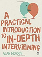 A Practical Introduction to In-depth Interviewing